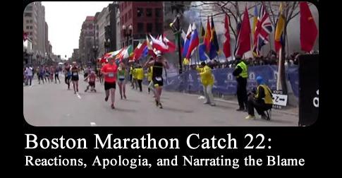 Boston Marathon Catch 22: Reactions, Apologia, and Narrating the Blame