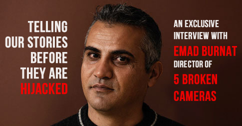 Telling our stories before they are hijacked: Exclusive interview with Emad Burnat