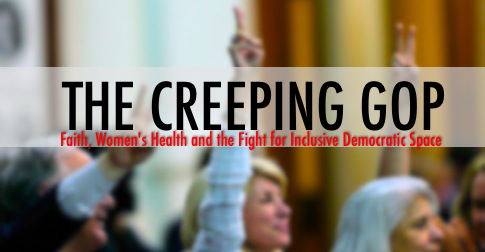 The Creeping GOP: Women's Health and Inclusive Democratic Space