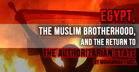 Egypt, the Muslim Brotherhood, and the Return to the Authoritarian State
