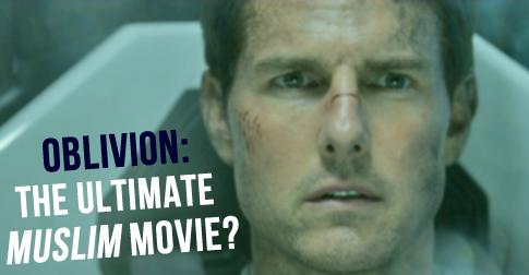 Oblivion: the Ultimate Muslim Movie?