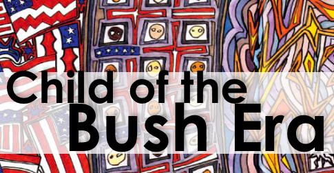 A Child of the Bush Era