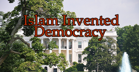 Islam Invented Democracy
