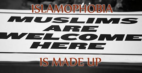Islamophobia is Made Up