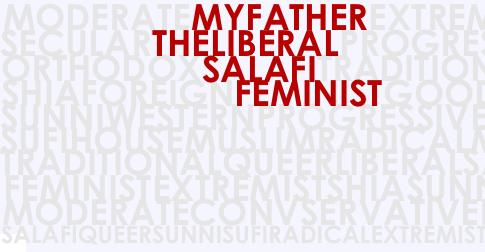 My Father, the Liberal Salafi Feminist
