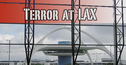 The LAX Airport Shooter is a Terrorist